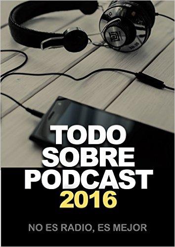Todo sobre podcast 2016