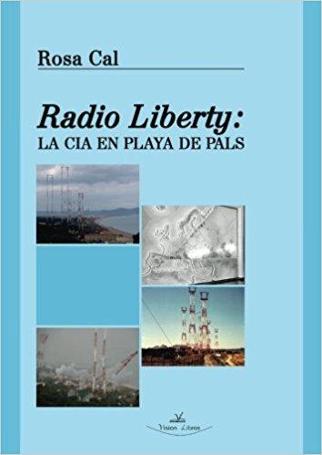 Radio liberty: La CIA en playa de Pals